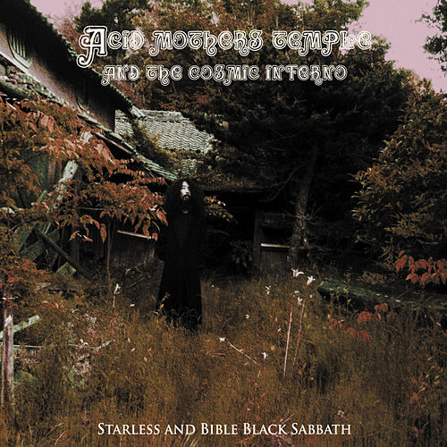 Starless And Bible Black Sabbath by Acid Mothers Temple