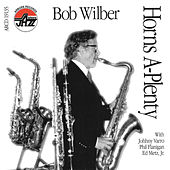 Horns A-Plenty by Bob Wilber
