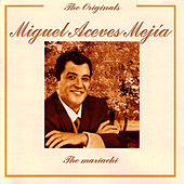 The Originals - The Mariachi by Miguel Aceves Mejia