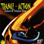 Trance Action - Dance & Trance Hits by Various Artists
