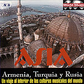 World Music - Asia - Armenias, Turquia Y Rusia de Various Artists