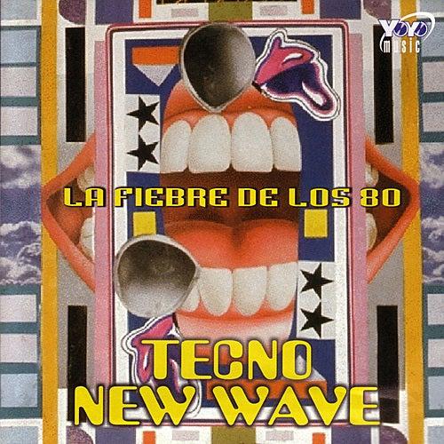 La Fiebre De Los 80 - Tecno / New Wave by Various Artists