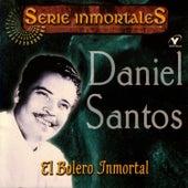 Serie Inmortales - El Bolero Inmortal by Daniel Santos