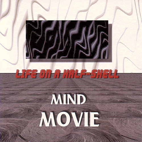 Life On A Half-Shell by Mind Movie