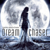 Dreamchaser by Sarah Brightman