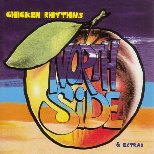Chicken Rhythms + Extras by Northside