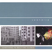 Something to Melt the Silence by Swan Dive