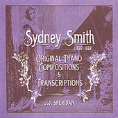 Sydney Smith - Original Piano Compositions and Transcriptions by J.J. Sheridan
