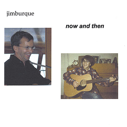 Now and Then by Jim Burque