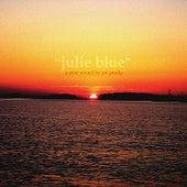 Julie Blue by Joe Purdy