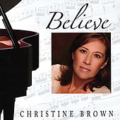 Believe by Christine Brown