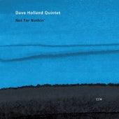 Not For Nothin' von Dave Holland