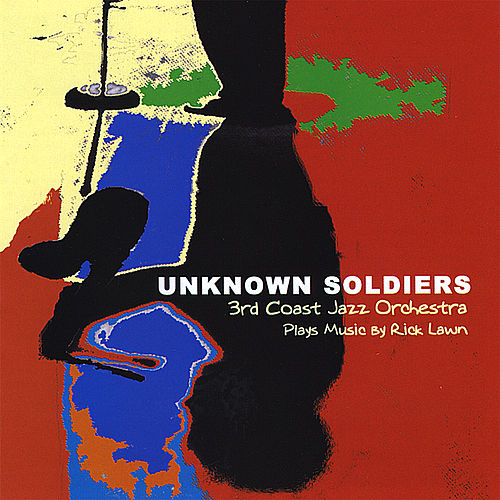 Unknown Soldiers by 3rd Coast Jazz Orchestra