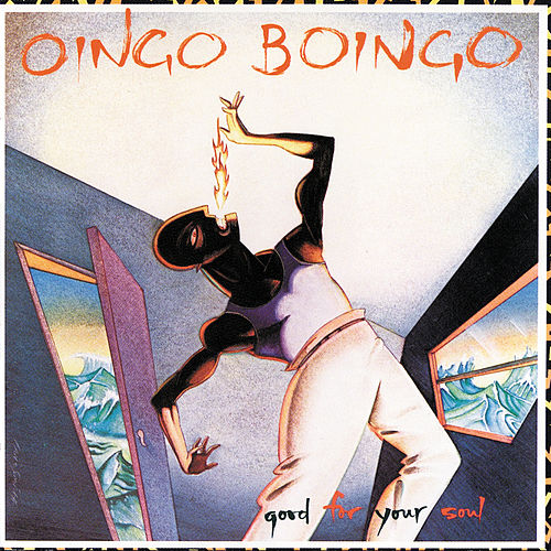Good For Your Soul by Oingo Boingo