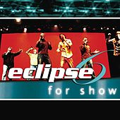 For Show by Eclipse