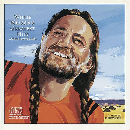 Willie Nelson's Greatest Hits (& Some That Will Be) by Willie Nelson
