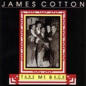 Take Me Back by James Cotton