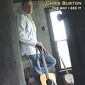 The Way I See It by Chris Burton