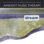 Dream de Ambient Music Therapy