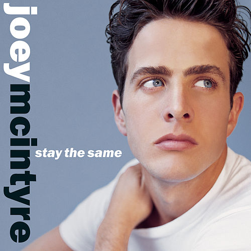 Stay The Same by Joey McIntyre