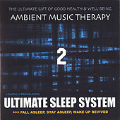 Ultimate Sleep System 2 de Ambient Music Therapy