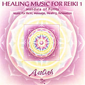 Music For Reiki Vol. 1 by Aeoliah