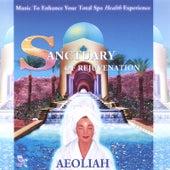SANCTUARY OF REJUVENATION: Music For Spas by Aeoliah