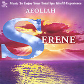SERENE: Music for Spas by Aeoliah