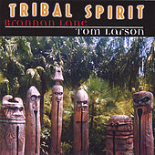 Tribal Spirit (Tribal Ambient) by Brannan Lane