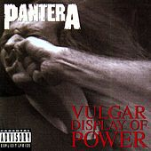 Vulgar Display Of Power de Pantera
