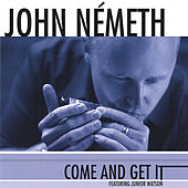 Come And Get It by John Nemeth