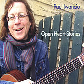 Open Heart Stories by Paul Iwancio