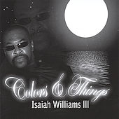 Colors&things by Isaiah Williams III