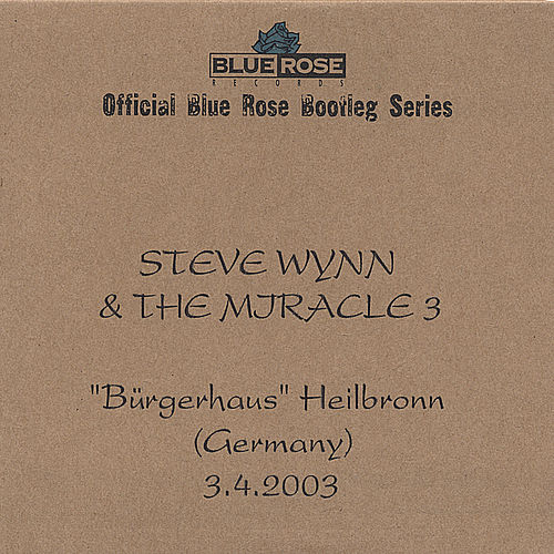 Official Blue Rose Bootleg Series by Steve Wynn