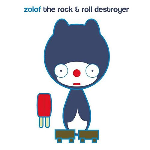 The Popsicle EP by Zolof The Rock and Roll Destroyer