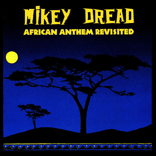 African Anthem Revisited by Mikey Dread
