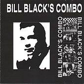 Bill Black's Combo by Bill Black's Combo