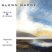Solo Piano: Compositions & Improvisations by Glenn Hardy
