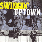 Swingin' Uptown: Big Band 1923-1952 by Various Artists