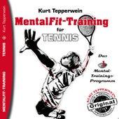 Mental-Fit-Training für Tennis by Kurt Tepperwein
