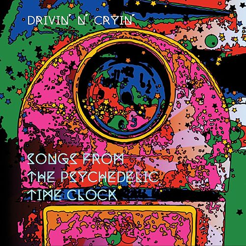 Songs From The Psychedelic Time Clock by Drivin' N' Cryin'