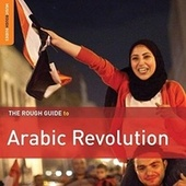 Rough Guide To Arabic Revolution by Various Artists