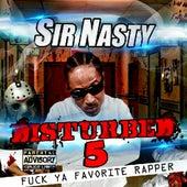 Disturbed 5 by Sir Nasty