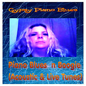 Piano Blues'n'Boogie (Acoustic & Live Tunes) by Gypsy Piano Blues