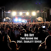 Two Become One (feat. Scarlett Seven) by Big Boy