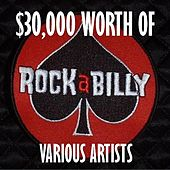 $30,000 Worth Of Rockabilly by Various Artists