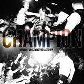 Different Directions: The Last Show de Champion