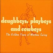 Doughboys, Playboys & Cowboys - The Golden Years of Western Swing de Various Artists