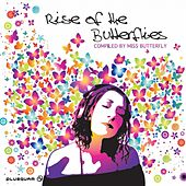 Rise of the Butterflies (Compiled By Djane Miss Butterfly) von Various Artists