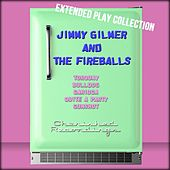 Jimmy Gilmer and the Fireballs: The Extended Play Collection by Jimmy Gilmer & Fireballs